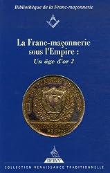 La Franc-Maçonnerie sous l'Empire : un âge d'or ?