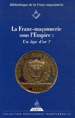 La Franc-Maonnerie sous l'Empire : un ge d'or ?