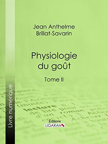 En ligne Physiologie du goût: Méditations de gastronomie transcendante - Tome II pdf