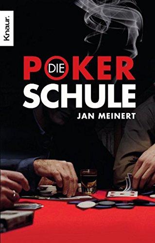 Preisvergleich Produktbild Die Poker-Schule: Texas-Hold'em-Poker für Anfänger und Fortgeschrittene - ohne Limit spielend Geld verdienen