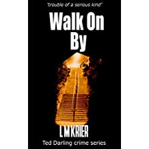 Walk On By: 'trouble of a serious kind' (Ted Darling crime series Book 8)