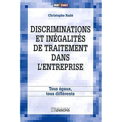 Discriminations et inégalités de traitement dans l'entreprise: Tous égaux, tous diférents.