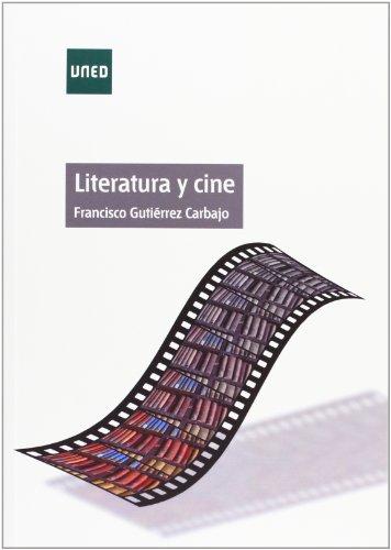 Literatura y cine (EDUCACIÓN PERMANENTE) por Francisco GUTIÉRREZ CARBAJO