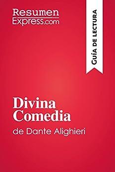 Divina Comedia de Dante Alighieri (Guía de lectura): Resumen y análsis completo (Spanish Edition) par [ResumenExpress.com,]