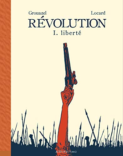 Révolution, Tome 1 : Liberté