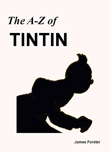 The A to Z of Tintin (English Edition)