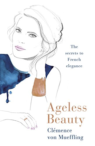 Ageless Beauty: Discover the best-kept beauty secrets from the editors at Vogue Paris (English Edition) Vogue-chic Mode