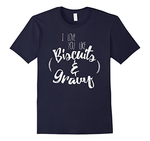 mens-i-love-you-like-biscuit-and-gravy-i-love-you-shirt-small-navy