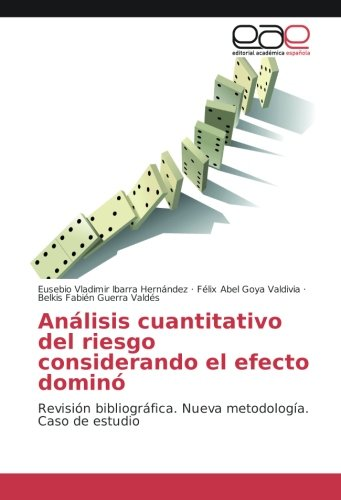 Análisis cuantitativo del riesgo considerando el efecto dominó: Revisión bibliográfica. Nueva metodología. Caso de estudio