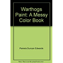 Warthogs Paint: A Messy Color Book
