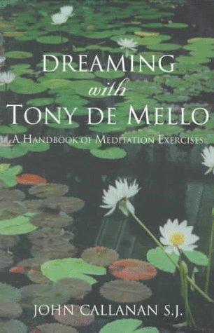 dreaming-with-tony-de-mello-a-handbook-of-meditation-exercises-by-john-callanan-1998-04-02