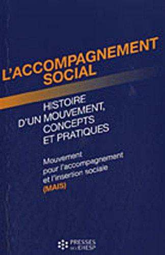 L'accompagnement social: Histoire d'un mouvement, concepts et pratiques