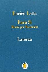 Euro sì. Morire per Maastricht