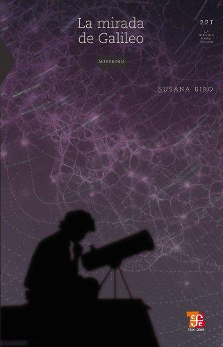 La mirada de Galileo (La Ciencia Para Todos) por Susana Biro