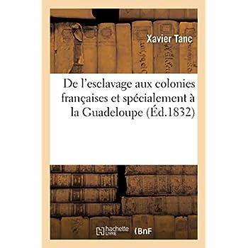 De l'esclavage aux colonies françaises et spécialement à la Guadeloupe