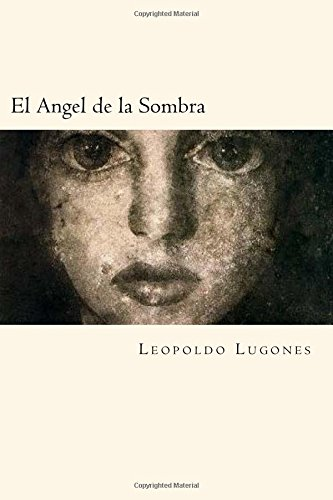 El Angel de la Sombra (Spanish Edition)