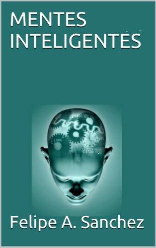 MENTES INTELIGENTES (Desarrollo Personal) eBook: Sanchez, Felipe A ...