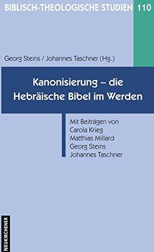 Kanonisierung - die hebräische Bibel im Werden (Biblisch-Theologische Studien)