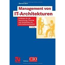Management von IT-Architekturen: Leitlinien für die Ausrichtung, Planung und Gestaltung von Informationssystemen (Edition CIO)