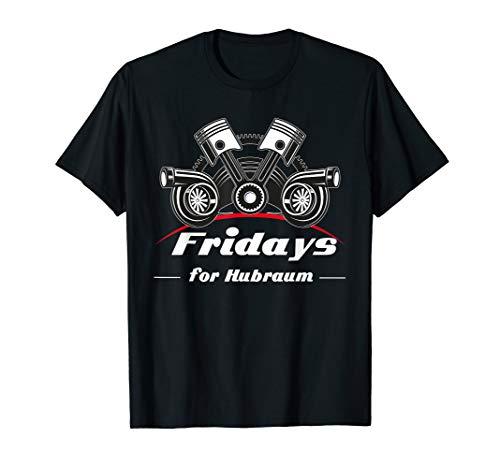 Fridays for Hubraum Parodie Tuning Autotuner Geschenk fun  T-Shirt