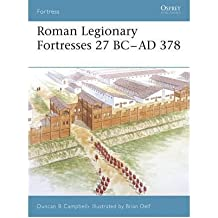 [(Roman Legionary Fortresses 27 BC-AD 378)] [Author: Duncan B. Campbell] published on (April, 2006)