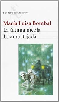 La última niebla/La amortajada par  Maria Luisa Bombal