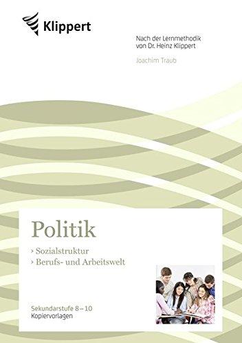 Sozialstruktur - Berufs- und Arbeitswelt: Sekundarstufe 8-10. Kopiervorlagen (8. bis 10. Klasse) (Klippert Sekundarstufe)