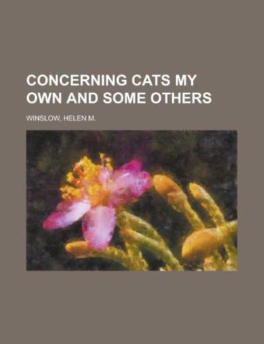 Concerning Cats My Own and Some Others