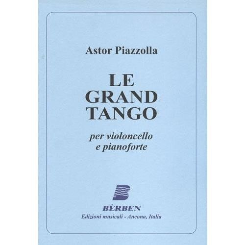 Piazzolla, Astor - Le Grand Tango For Cello (or Viola) and Piano Published by Berben
