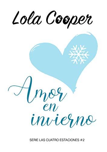 Amor en invierno - Cuatro estaciones 02, Lola Cooper (Rom) 41tNWME8PuL