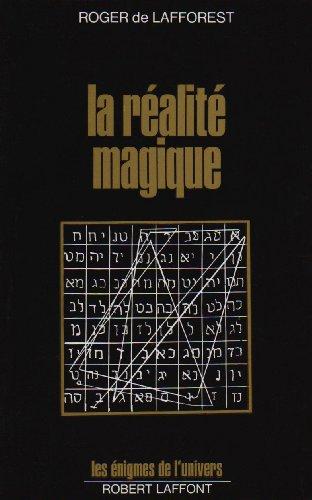 La Réalité magique par Roger Lafforest
