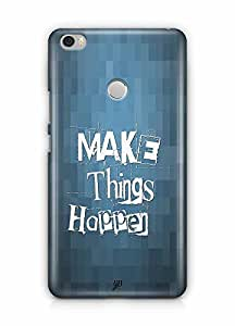 YuBingo Make Things Happen Designer Mobile Case Back Cover for Xiaomi Max