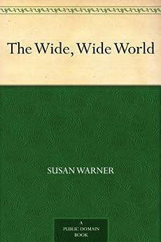 The Wide, Wide World by [Warner, Susan]