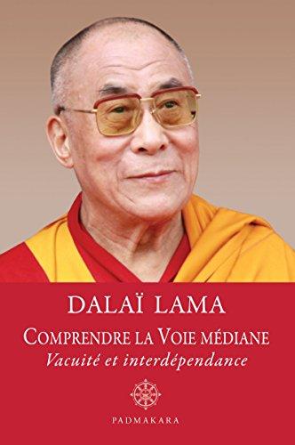 Comprendre la Voie médiane, vacuité et interdépendance par Dalaï Lama