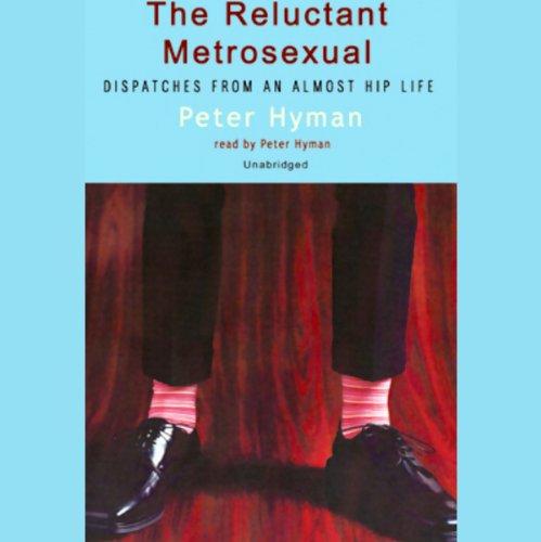The Reluctant Metrosexual  Audiolibri