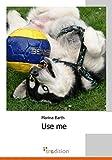Use me: Wie ich einen Husky adoptierte