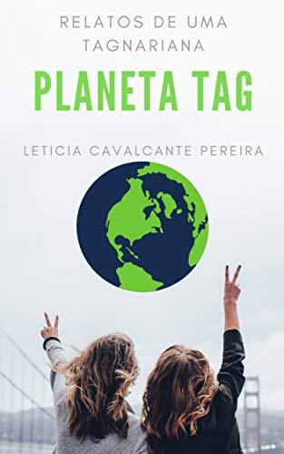 PLANETA TAG: RELATOS DE UMA TAGNARIANA (Portuguese Edition)