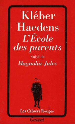 L'école des parents suivi de Magnolia-Jules (Les Cahiers Rouges t. 2350500) (French Edition)