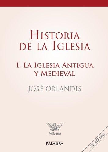 Historia de la Iglesia I (Pelícano) por Jose Orlandis Rovira