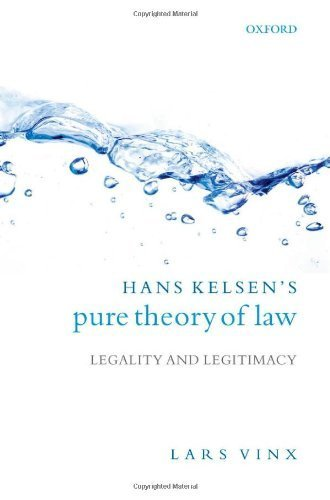 Hans Kelsen's Pure Theory of Law: Legality and Legitimacy 1st edition by Vinx, Lars (2007) Hardcover