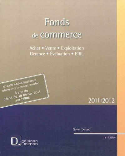 Fonds de commerce 2011/2012 : achat et vente. Exploitation et gérance. Evalution EIRL