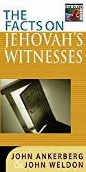 The Facts on Jehovah's Witnesses (Facts on (Harvest House Publishers)) by Dr John Ankerberg (2003-01-06)