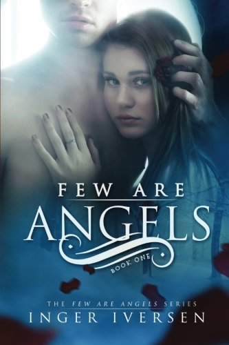 Few Are Angels by Inger Iversen (2012-05-28)