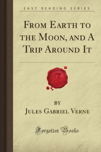 From Earth to the Moon, and A Trip Around It (Forgotten Books) by Verne, Jules Gabriel (2008) Paperback