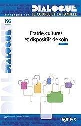 Dialogue, N° 196 : Fratrie, cultures et dispositifs de soin