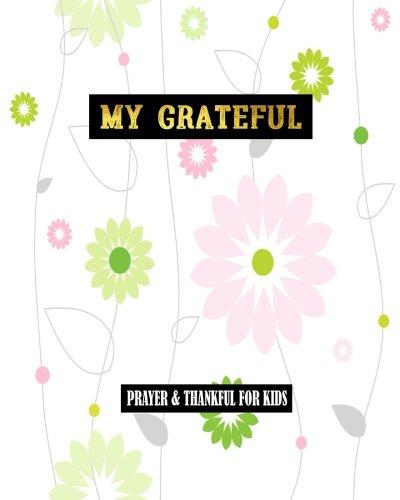 My Grateful Prayer & Thankful For Kids: Gratitude For Kids Prayer Gratitude Journal Thankful, Gratitude Bible Study 8 x 10 por Luna Lily