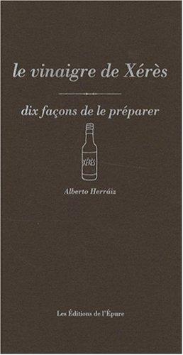 Le vinaigre de Xérès : Dix façons de le préparer