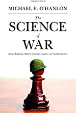 The Science of War – Defense Budgeting, Military Technology, Logistics, and Combat Outcomes