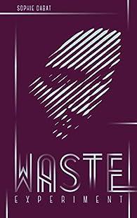 Waste Experiment par Sophie Dabat