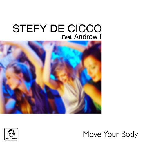 Move Your Body (feat. Andrew I) [Elegance Mix]